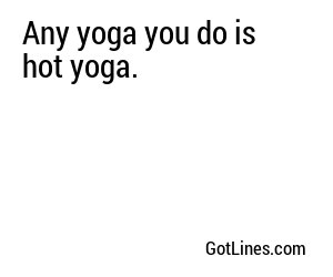 Yoga Pick Up Lines
