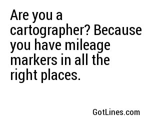 Geography Pick Up Lines