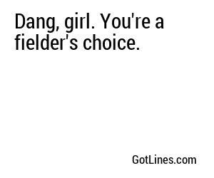 Dirty baseball pick up lines