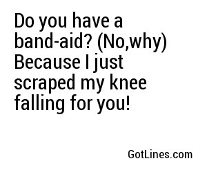 do you have a bandaid pick up line