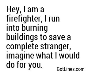 Firefighter Pick Up Lines