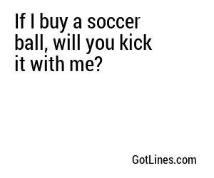Sports Pick Up Lines - Part 10