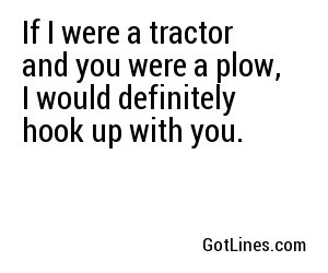 Farmer Pick Up Lines