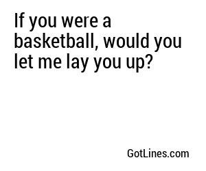 Sports Pick Up Lines - Part 3