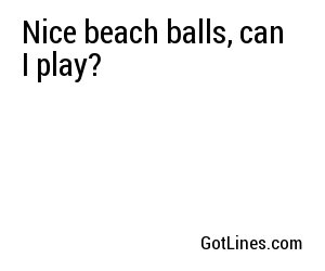 Beach Pick Up Lines - Part 3