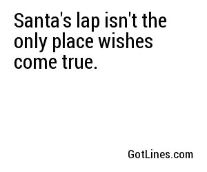 Santa's lap isn't the only place wishes come true.