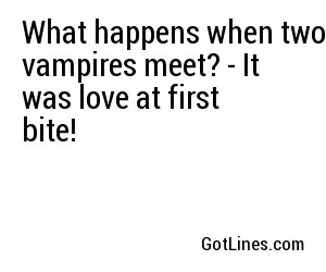 What happens when two vampires meet? - It was love at first bite!