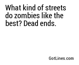 What kind of streets do zombies like the best?