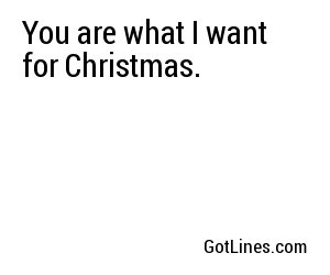 Christmas Pick Up lines - Part 2